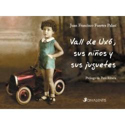 Vall de Uxo, sus niños y sus juguetes