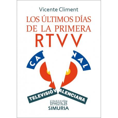 LOS ÚLTIMOS DÍAS DE LA PRIMERA RTVV