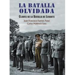 LA BATALLA OLVIDADA. Claves de la Batalla de Levante